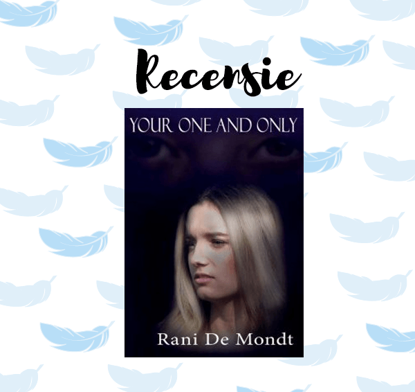 Recensie: Your One And Only – Rani De Mondt