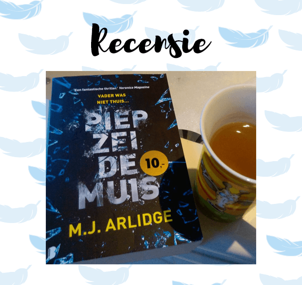 Recensie: Piep zei de muis – M.J. Arlidge