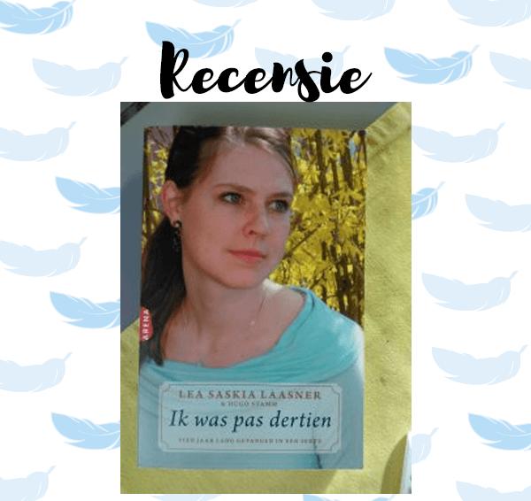 Recensie: Ik was pas dertien – Lea Saskia Laasner