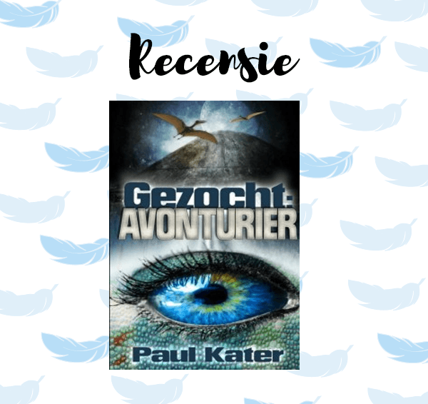 Recensie: Gezocht: avonturier – Paul Kater