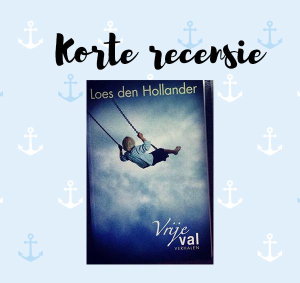 Korte recensie: Vrije val – Loes den Hollander