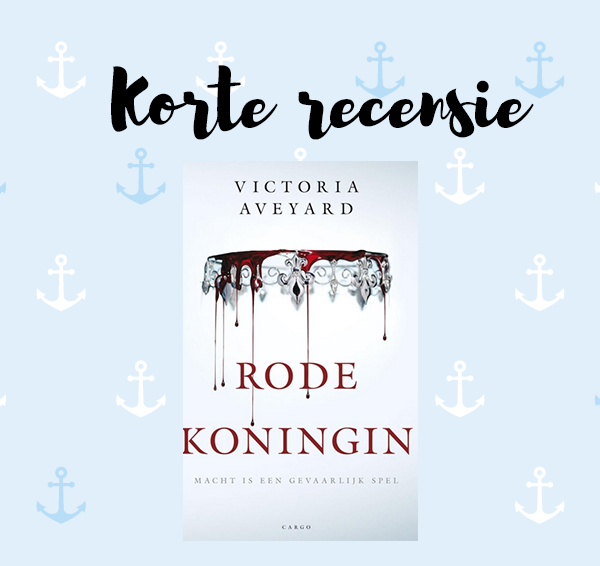 Korte recensie: Rode koningin – Victoria Aveyard