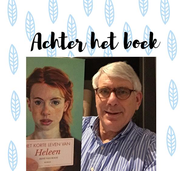 Achter het boek: Interview met René van Rooij over Het korte leven van Heleen