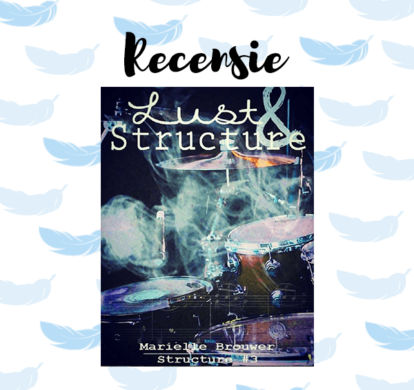 Recensie: Lust & Structure – Mariëlle Brouwer