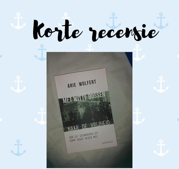 Korte recensie: Met witte bussen naar de vrijheid – Arie Wolfert