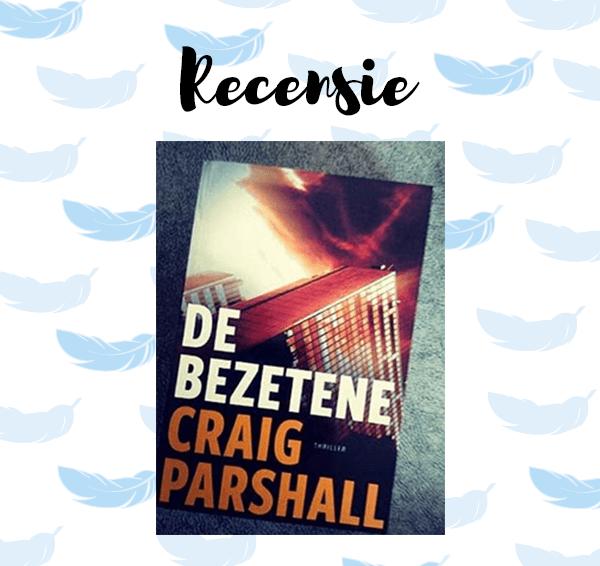 Recensie: De bezetene – Craig Parshall