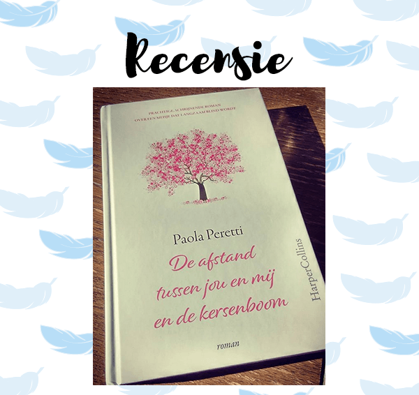 Recensie: De afstand tussen jou en mij en de kersenboom – Paola Peretti