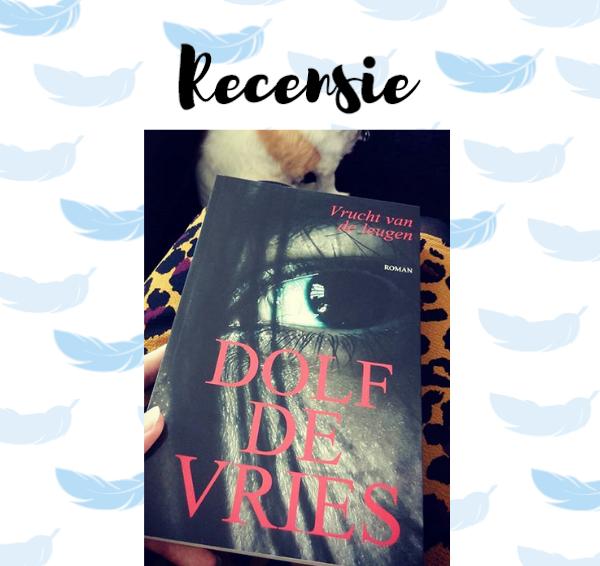 Recensie: Vrucht van de leugen – Dolf de Vries
