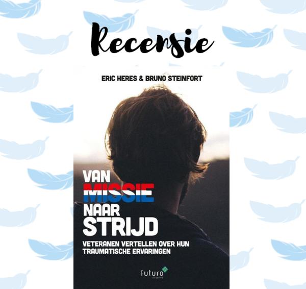 Recensie: Van missie naar strijd – Eric Heres & Bruno Steinfort