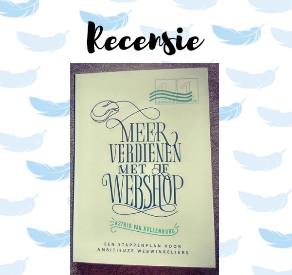Recensie: Meer verdienen met je webshop – Astrid van Kollenburg