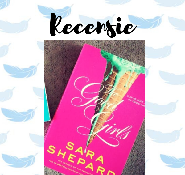 Recensie: The Good Girls – Sara Shepard