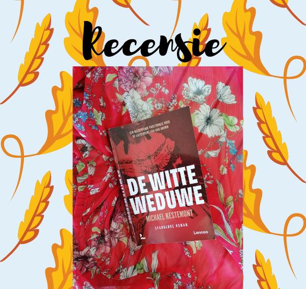 Recensie: De witte weduwe – Michael Kestemont
