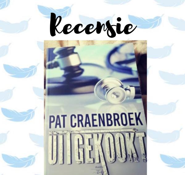Recensie: Uitgekookt – Pat Craenbroek