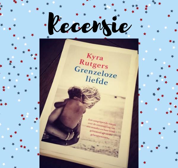 Recensie: Grenzeloze liefde – Kyra Rutgers