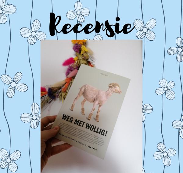 Recensie: Weg met wollig – Esther van der Voort & Huibert-Jan van Roest