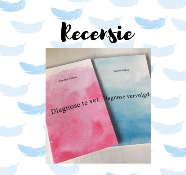 Uitgelicht: Diagnose te ver & Diagnose vervolgd – Rachel Celine