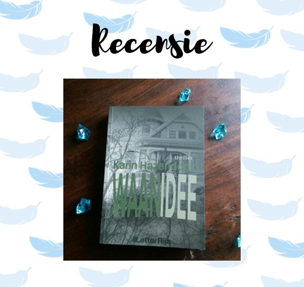 Recensie: Waanidee – Karin Hazendonk