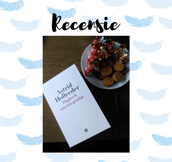 Recensie: Dagboek van een getuige – Astrid Holleeder