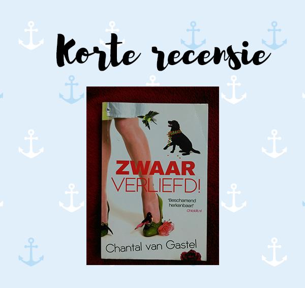 Korte recensie: Zwaar verliefd! – Chantal van Gastel