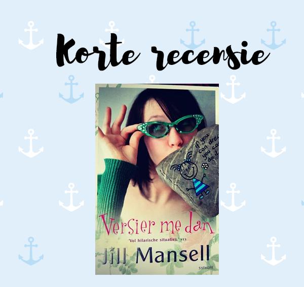 Korte recensie: Versier me dan – Jill Mansell