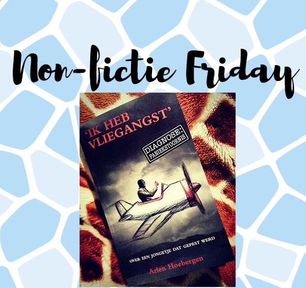 Non-fictie Friday: Ik heb vliegangst – Arlen Hoebergen