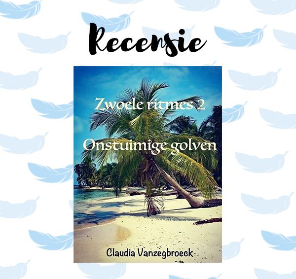 Recensie: Zwoele ritmes 2: Onstuimige golven – Claudia Vanzegbroeck