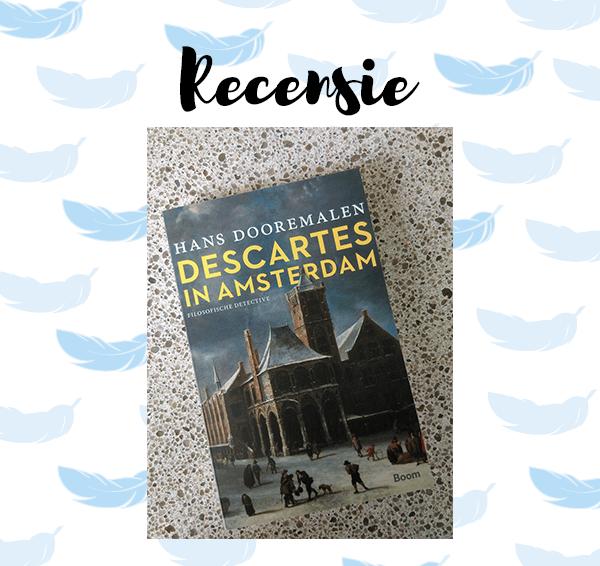 Recensie: Descartes in Amsterdam – Hans Dooremalen