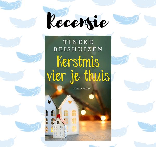 Recensie: Kerstmis vier je thuis – Tineke Beishuizen