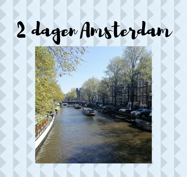Plog: 2 dagen Amsterdam!