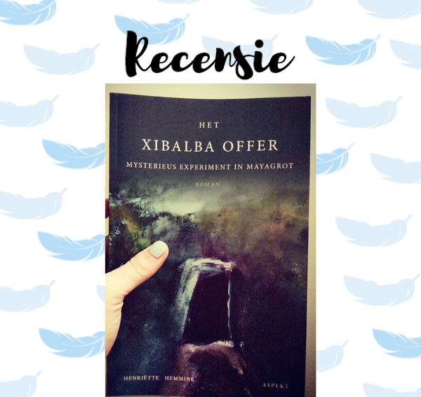 Recensie: Het Xibalba offer – Henriëtte Hemmink