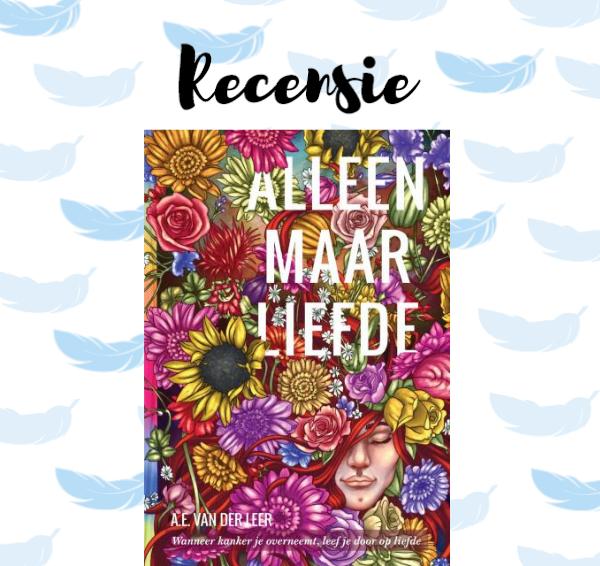 Recensie: Alleen maar liefde – A.E. van der Leer