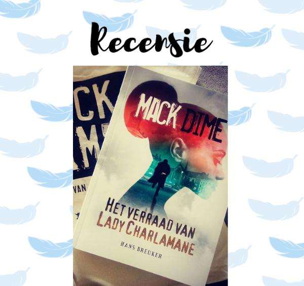 Recensie: Mack Dime: Het verraad van Lady Charlamane – Hans Breuker