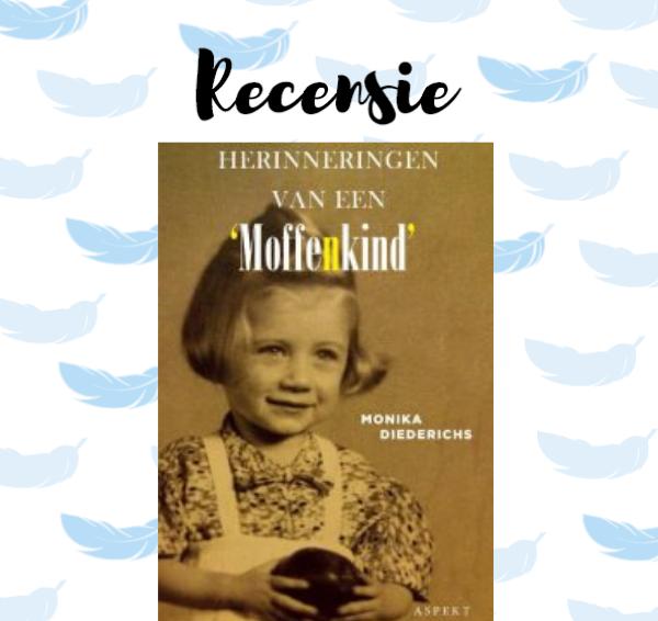 Recensie: Herinneringen van een 'moffenkind' – Monika Diederichs