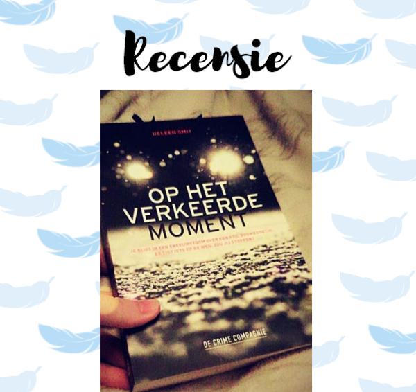 Recensie: Op het verkeerde moment – Heleen Smit