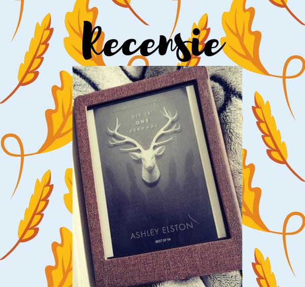 Recensie: Dit is ons verhaal – Ashley Elston