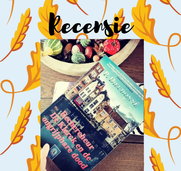 Recensie: Rechercheur De Klerck en de ongrijpbare dood – P. Dieudonné