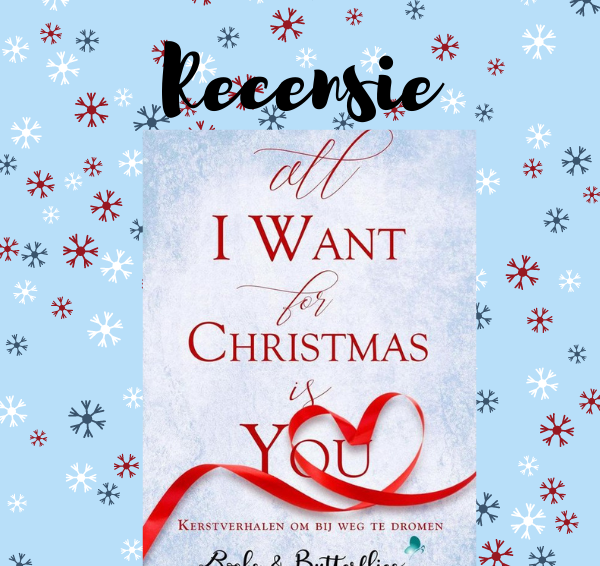 Recensie: All I Want For Christmas Is You – verschillende auteurs