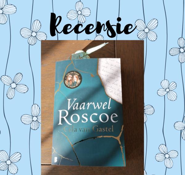 Recensie: Vaarwel Roscoe – Céla van Gastel