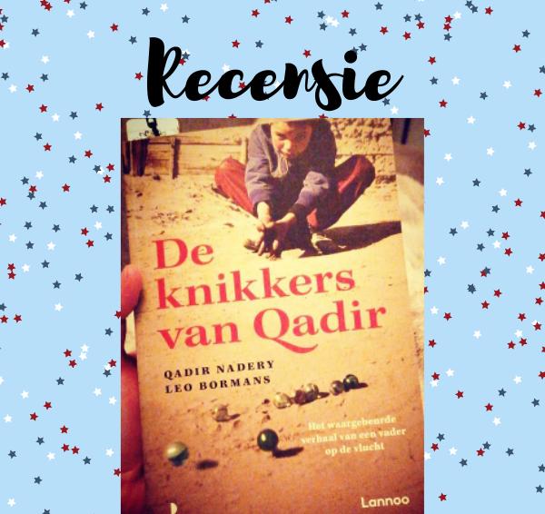 Recensie: De knikkers van Qadir – Qadir Nadery & Leo Bormans