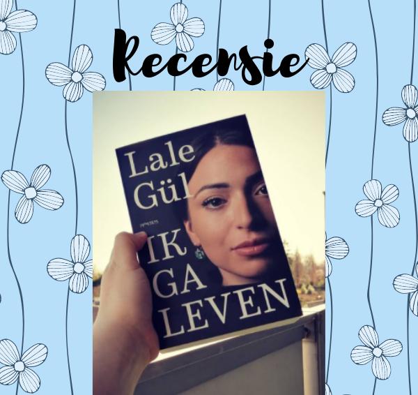 Recensie: Lale Gül – Ik ga leven