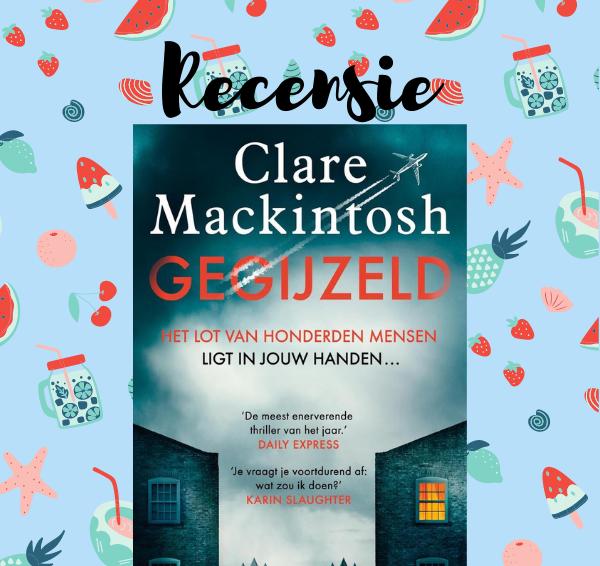 Recensie: Gegijzeld – Clare Mackintosh