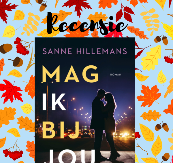 Recensie: Mag ik bij jou – Sanne Hillemans