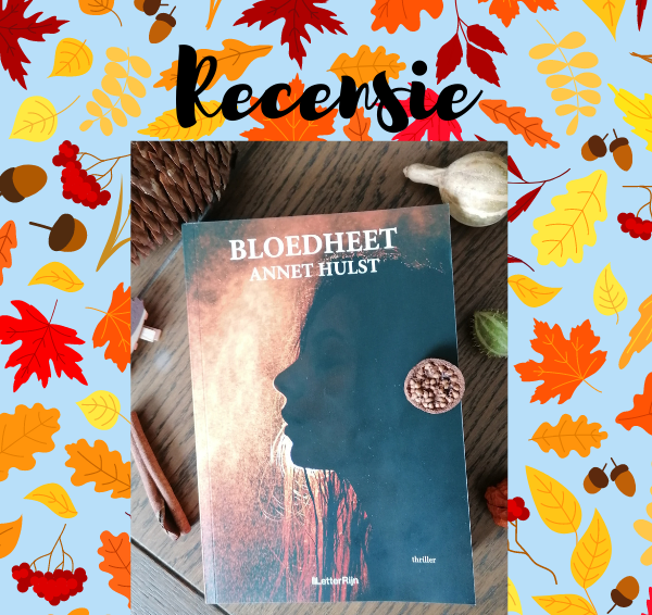 Recensie: Bloedheet – Annet Hulst